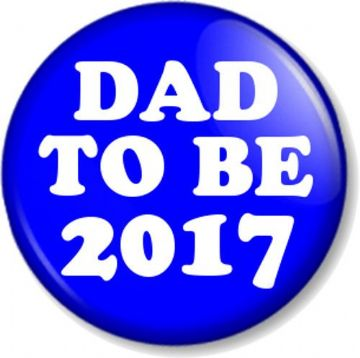 "DAD TO BE 2017 25mm 1"" Pin Button Badge Expecting a Baby New Parents Pregnant"